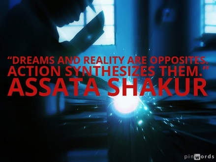 Dreams and reality are opposites. Action synthesizes them.