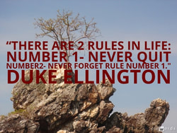 There are 2 rules in life: Number 1 - never quitNumber 2 - never forget rule number 1.