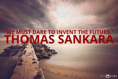 We must dare to invent the future.