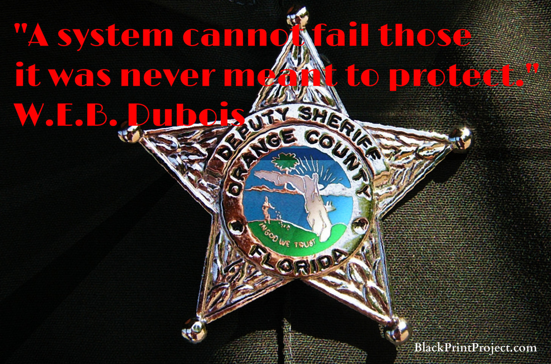 A system cannot fail those it was never meant to protect.~ W.E.B. Dubois
