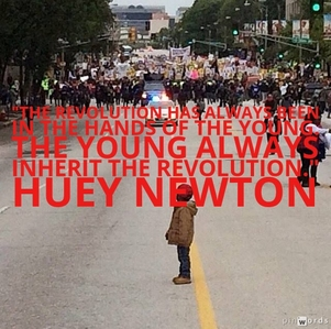 The revolution has always been in the hands of the young. The young always inherit the revolution.