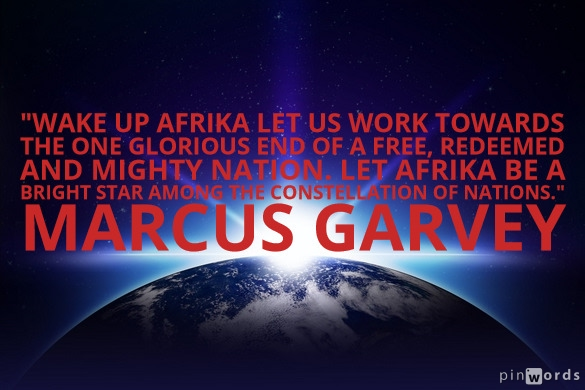 Wake up Afrika let us work towards the one glorious end of a free, redeemed and mighty nation. Let Afrika be a bright star among the constellation of nations.