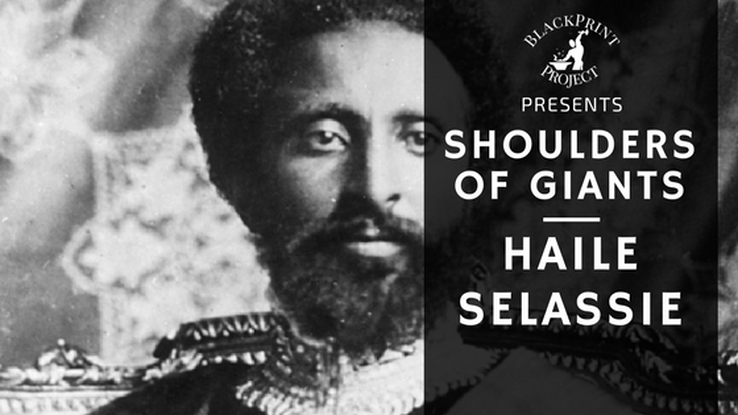 The Last Emperor. His Imperial Majesty. Haile Selassie. Shoulders of Giants.