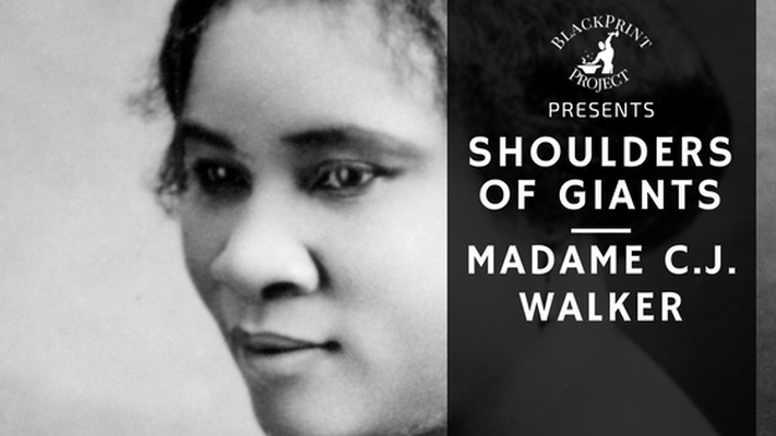 The First Black Woman Millionaire. Madame C.J. Walker. Shoulders of Giants