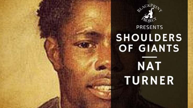 Get FREE of Die Trying. Nat Turner. Shoulder of Giants